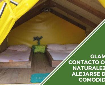 Beneficios del glamping, el camping de lujo que tenemos para ustedes